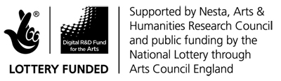 Digital R&D Fund | Lottery Funded | Supported by Nesta, Arts & Humanities Research Council and public funding by the National Lottery through Arts Council England